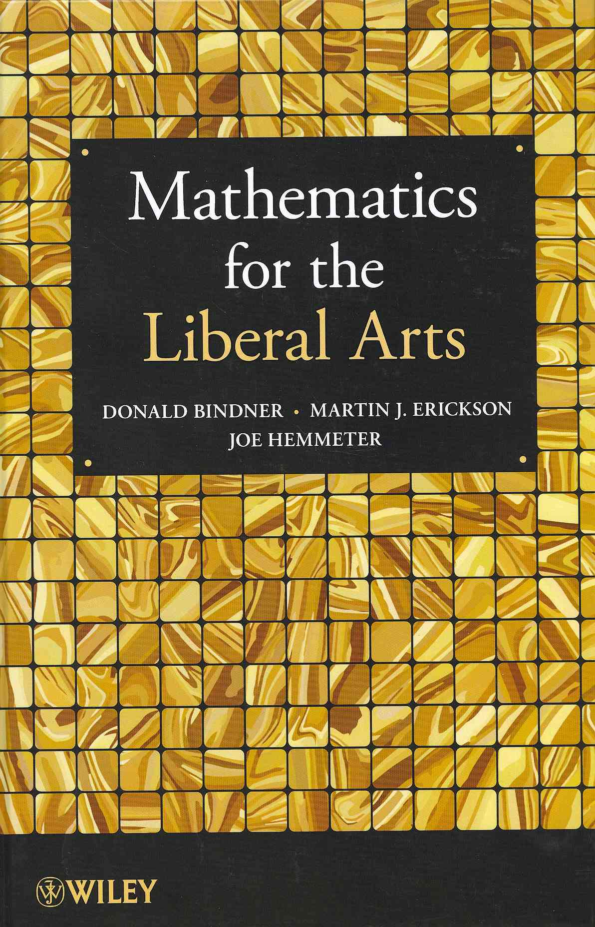 Mathematics for the Liberal Arts By Bindner, Donald/ Erickson, Martin J./ Hemmeter, Joe
