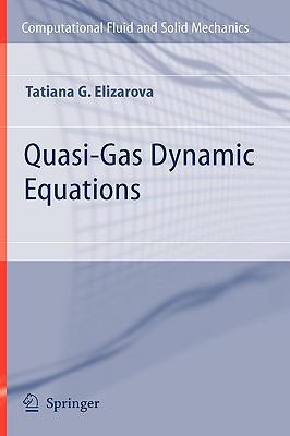 Quasi-Gas Dynamic Equations By Elizarova, Tatiana G.